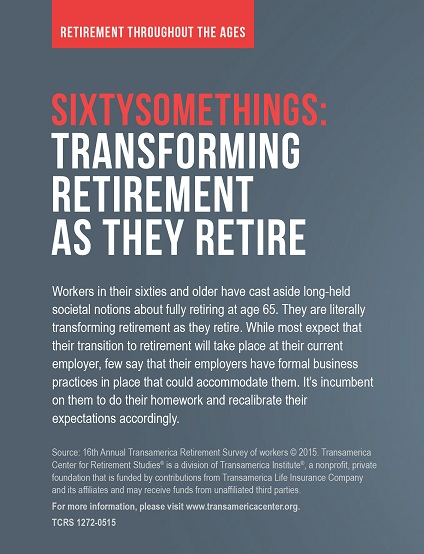 Retirement Throughout the Ages Workers in their 60s